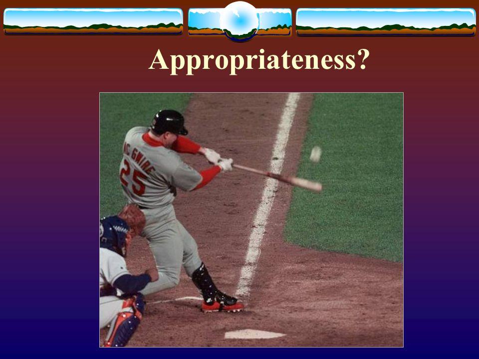 Appropriateness?