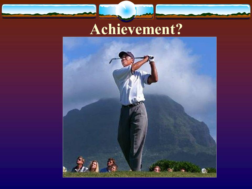 Achievement?