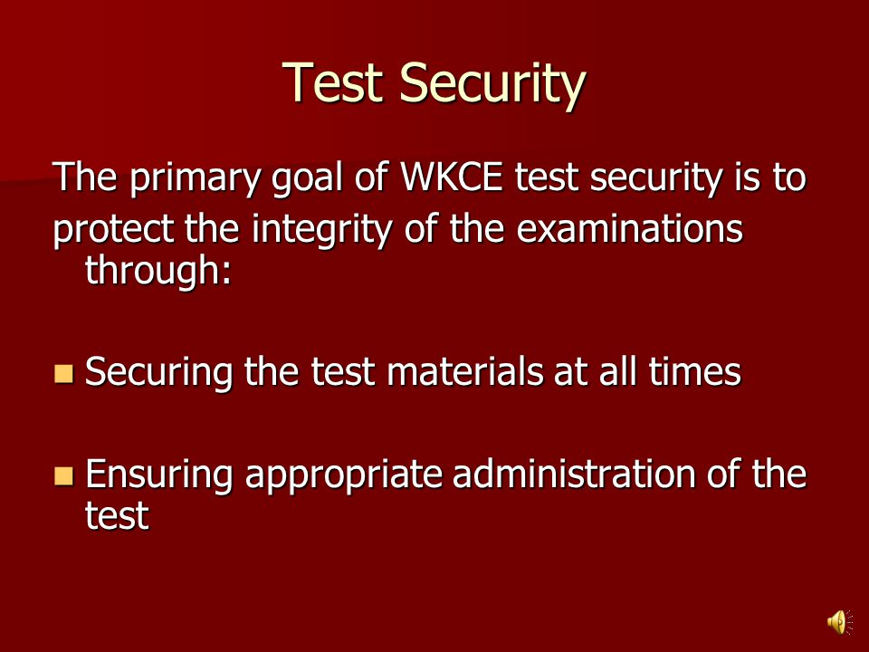 Purpose of this Training To emphasize the importance of test security To emphasize the importance of test security To ensure the standardized administ