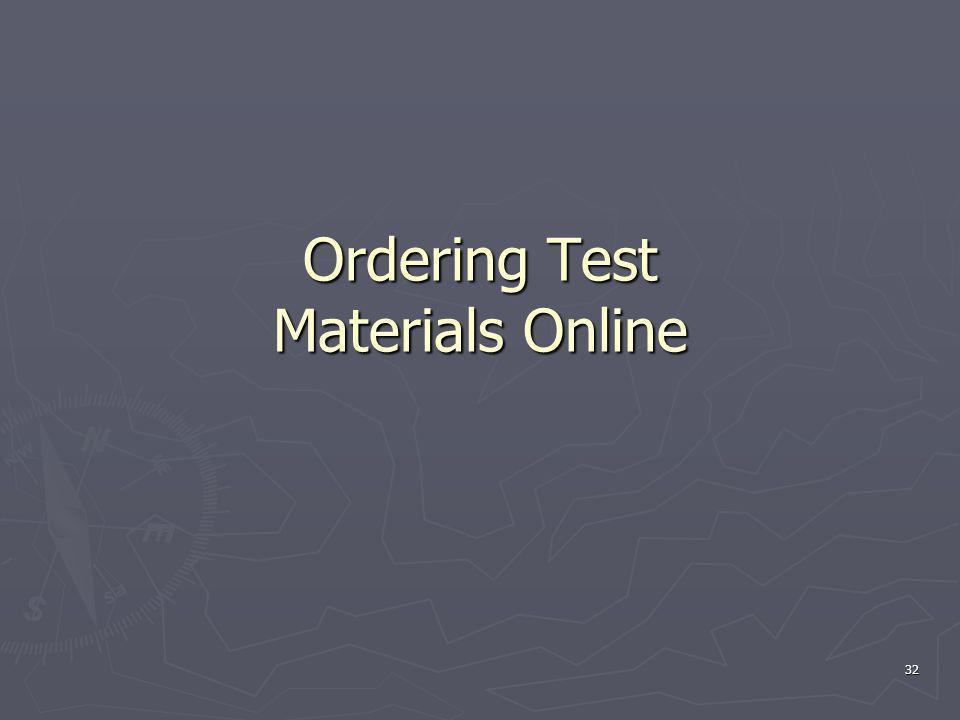Ordering Test Materials Online 32