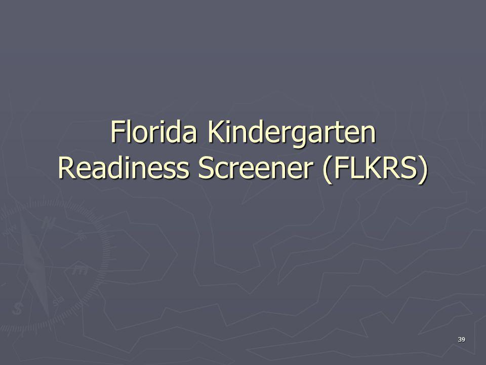 Florida Kindergarten Readiness Screener (FLKRS) 39