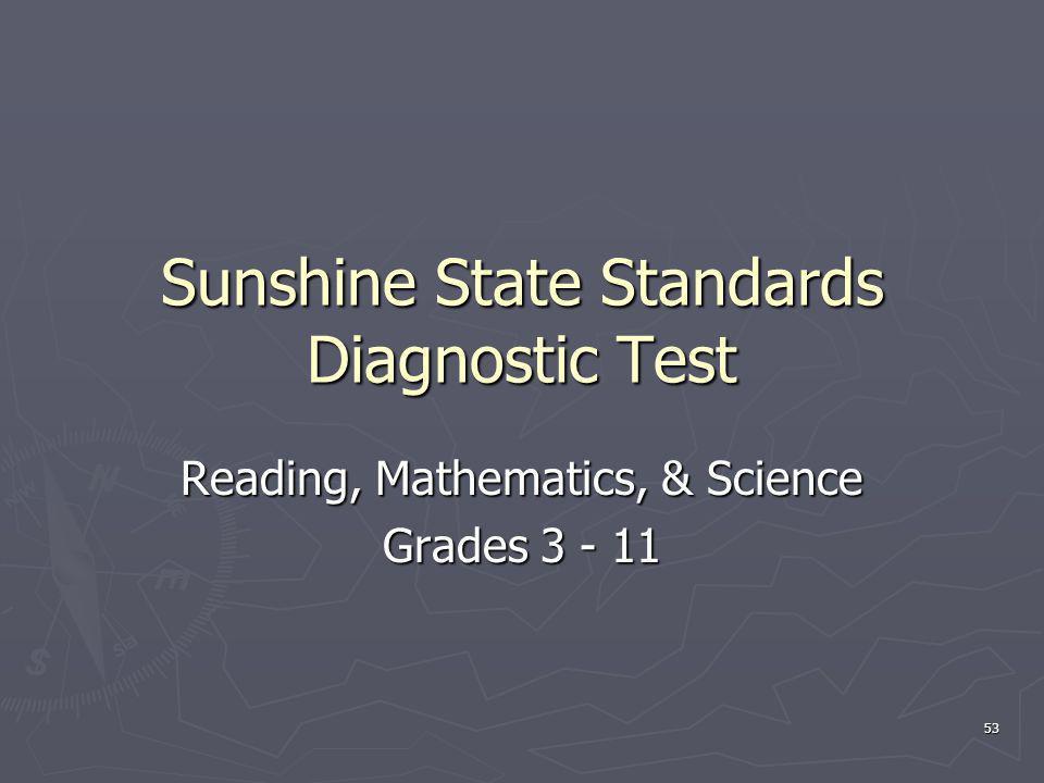 Sunshine State Standards Diagnostic Test Reading, Mathematics, & Science Grades 3 - 11 53