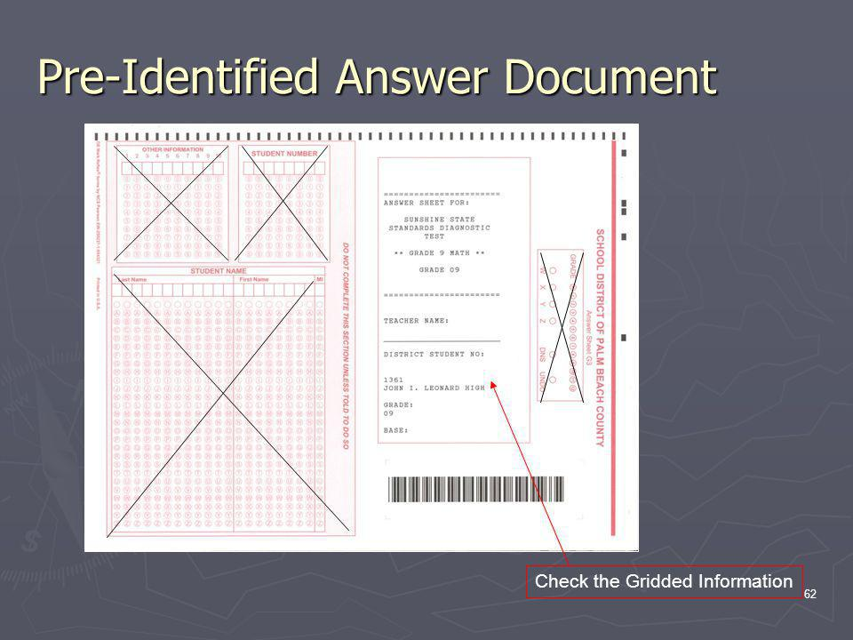 Pre-Identified Answer Document 62 JANE DOE 12345678 Check the Gridded Information