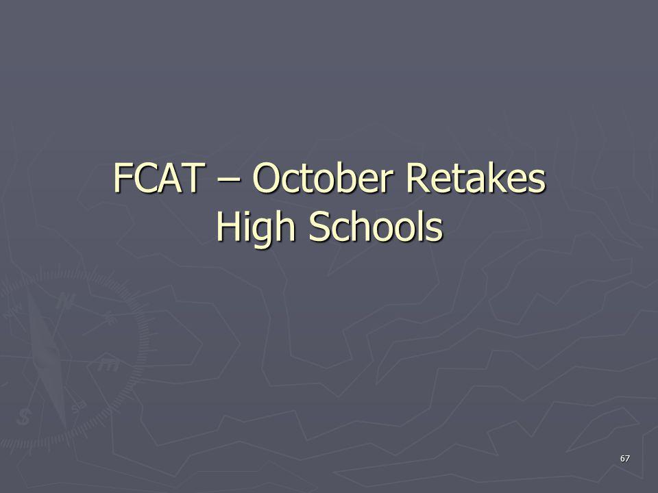 FCAT – October Retakes High Schools 67