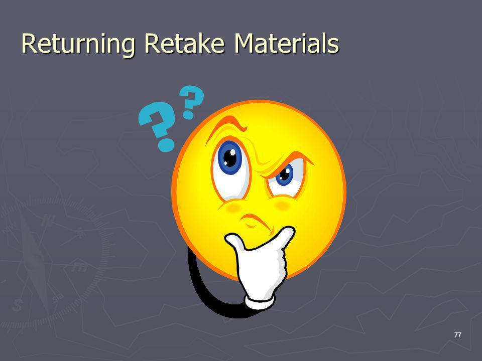 Returning Retake Materials 77