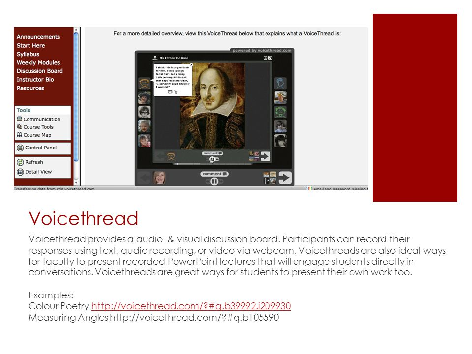 Voicethread Voicethread provides a audio & visual discussion board.
