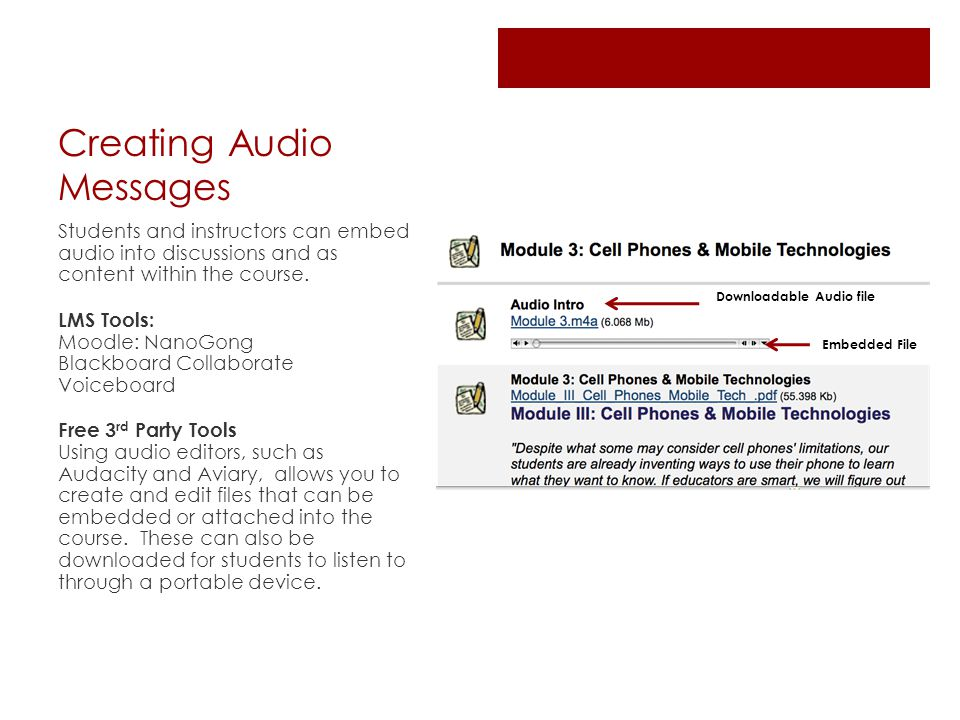Creating Audio Messages Students and instructors can embed audio into discussions and as content within the course.