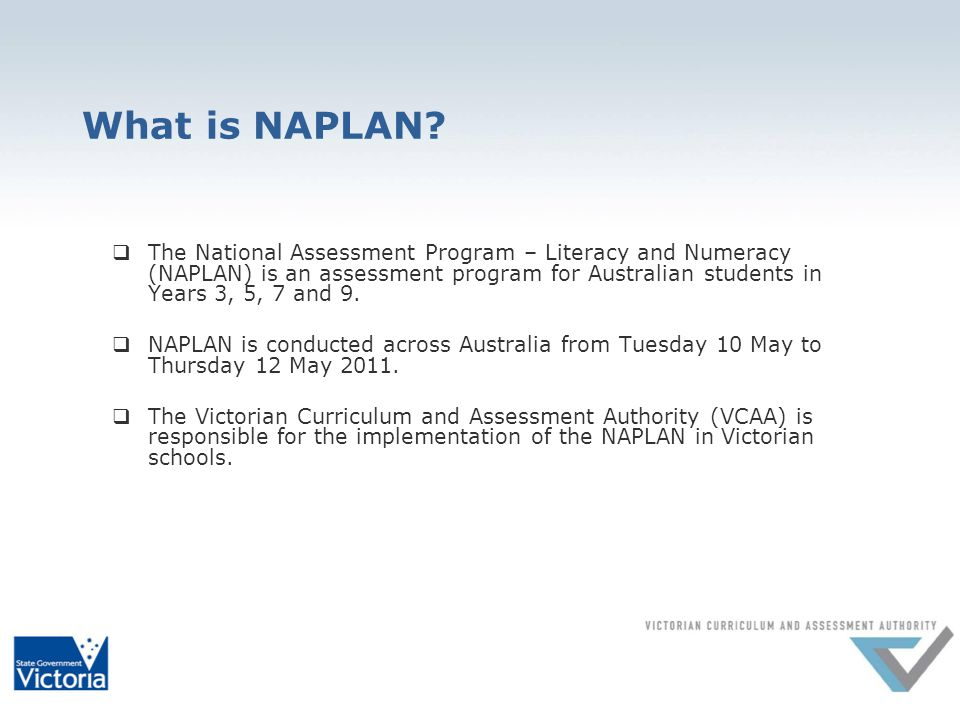 What is NAPLAN.All Year 3, 5, 7 and 9 students across Australia will undertake NAPLAN testing.