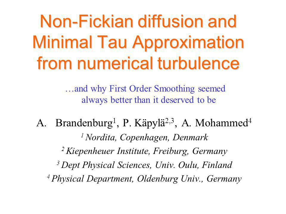 Brandenburg: non-Fickian diffusion12 Test 3: imposed mean C gradient >>1 (!) Convergence to St=3 for different Re