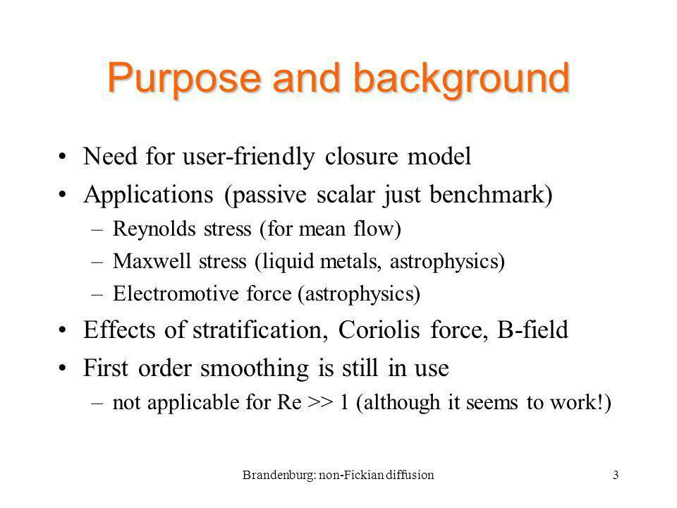 4 Testing MTA: passive scalar diffusion >>1 (!) primitive eqn fluctuations Flux equation triple moment MTA closure