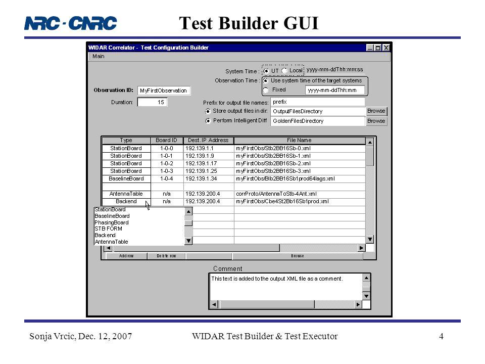 Sonja Vrcic, Dec. 12, 2007WIDAR Test Builder & Test Executor4 Test Builder GUI