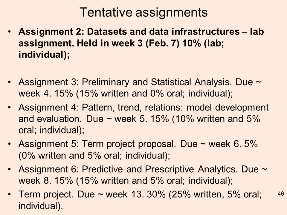 Tentative assignments Assignment 2: Datasets and data infrastructures – lab assignment.