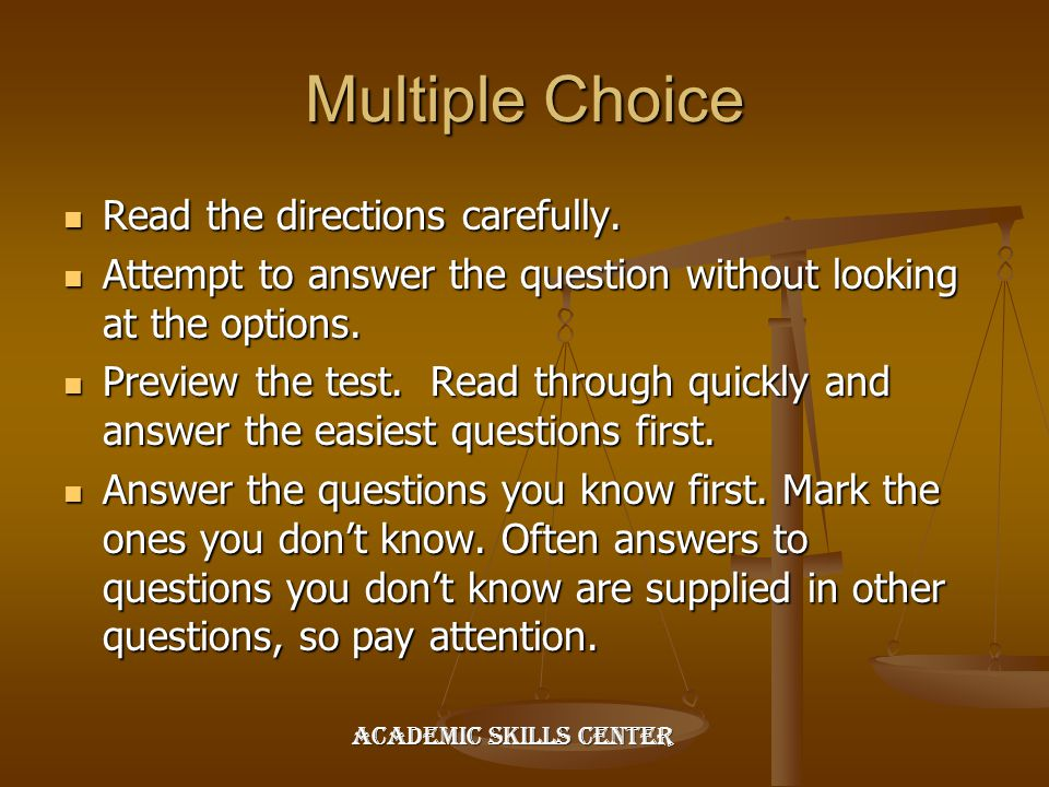 Multiple Choice Read the directions carefully. Read the directions carefully. Attempt to answer the question without looking at the options. Attempt t