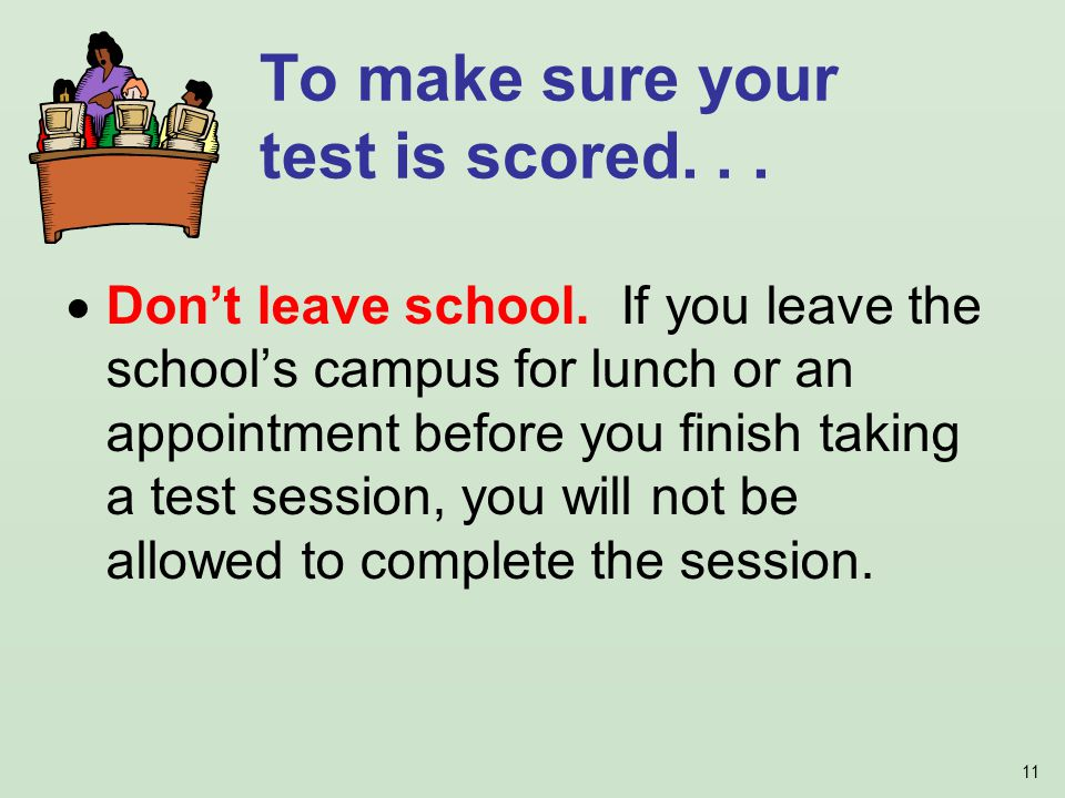 11 Dont leave school.