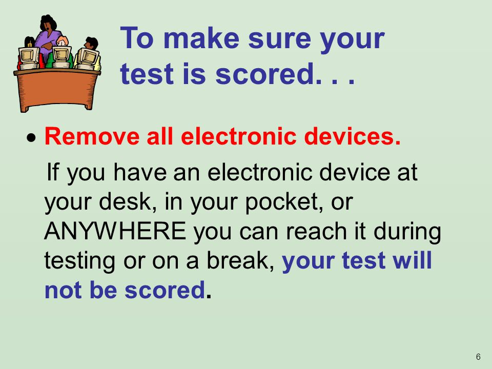 6 Remove all electronic devices.