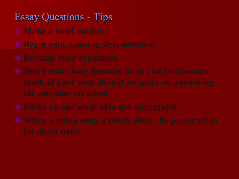 Short Answer Tests Follow the typical essay format: introduction, body, and conclusion.