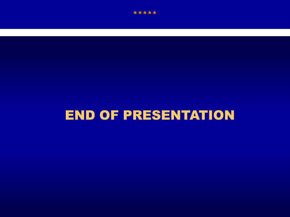 ***** END OF PRESENTATION