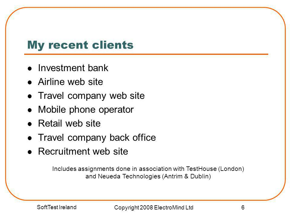 SoftTest Ireland Copyright 2008 ElectroMind Ltd 37 Organisational Evaluation