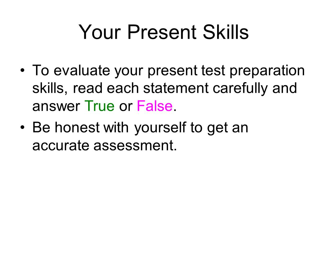 Assessing your present Test Preparation Strategies See Handout