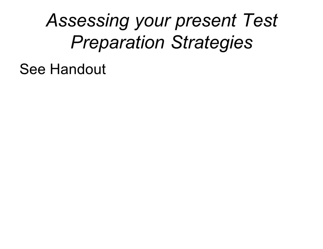 The following statements are TRUE for students who prepare effectively for tests.