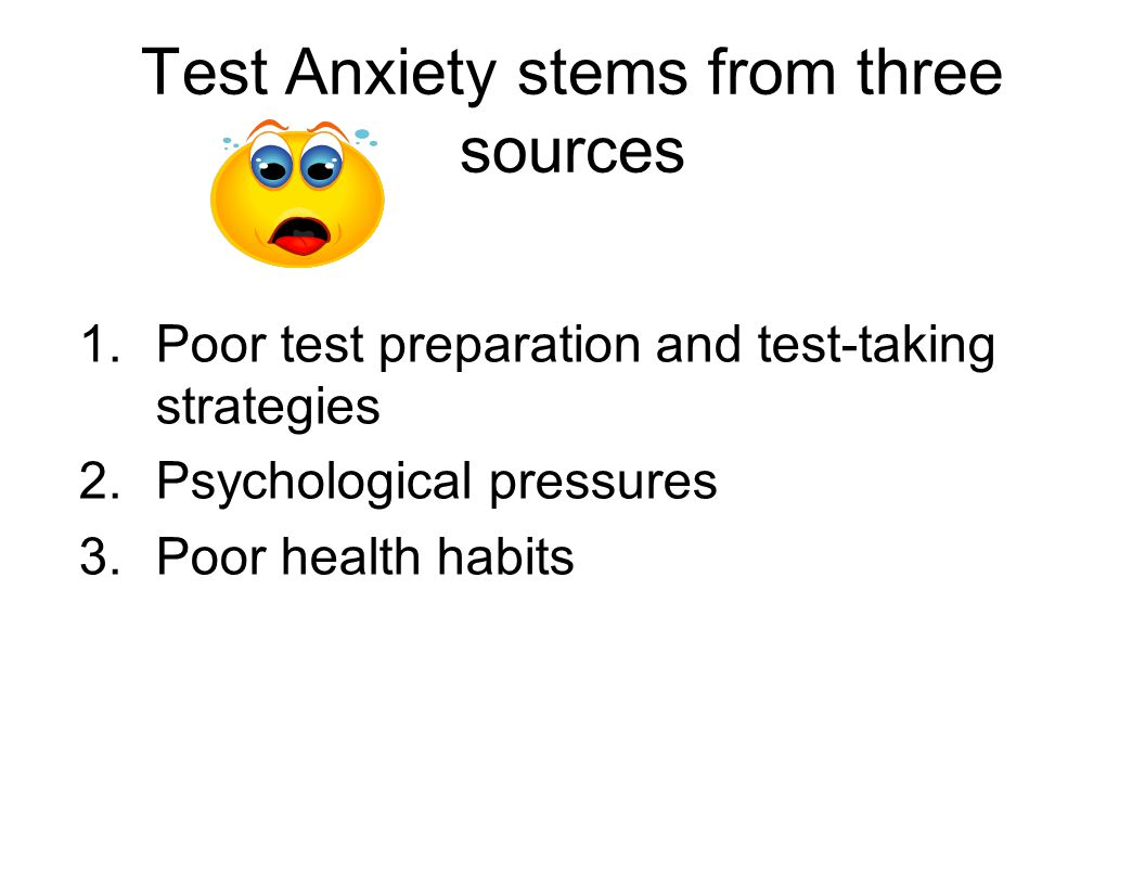 Many students experience some form of test anxiety Anxiety may manifest itself physically and/or mentally Anxiety may be mild or severe