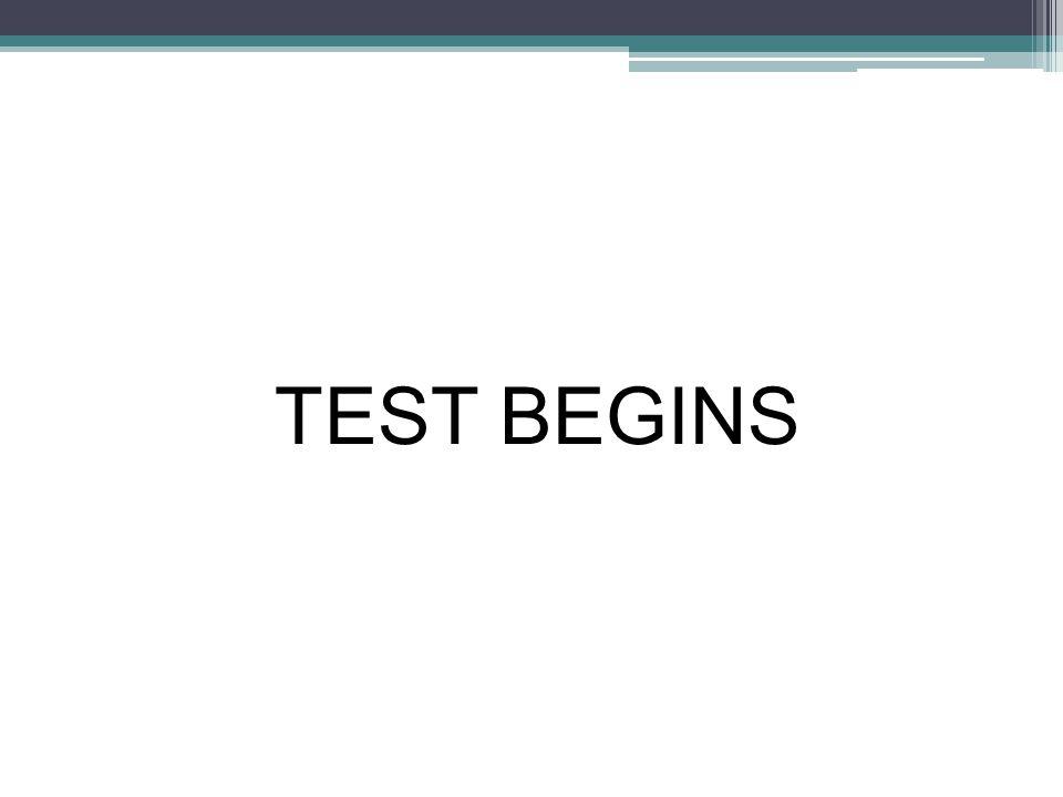 TEST BEGINS