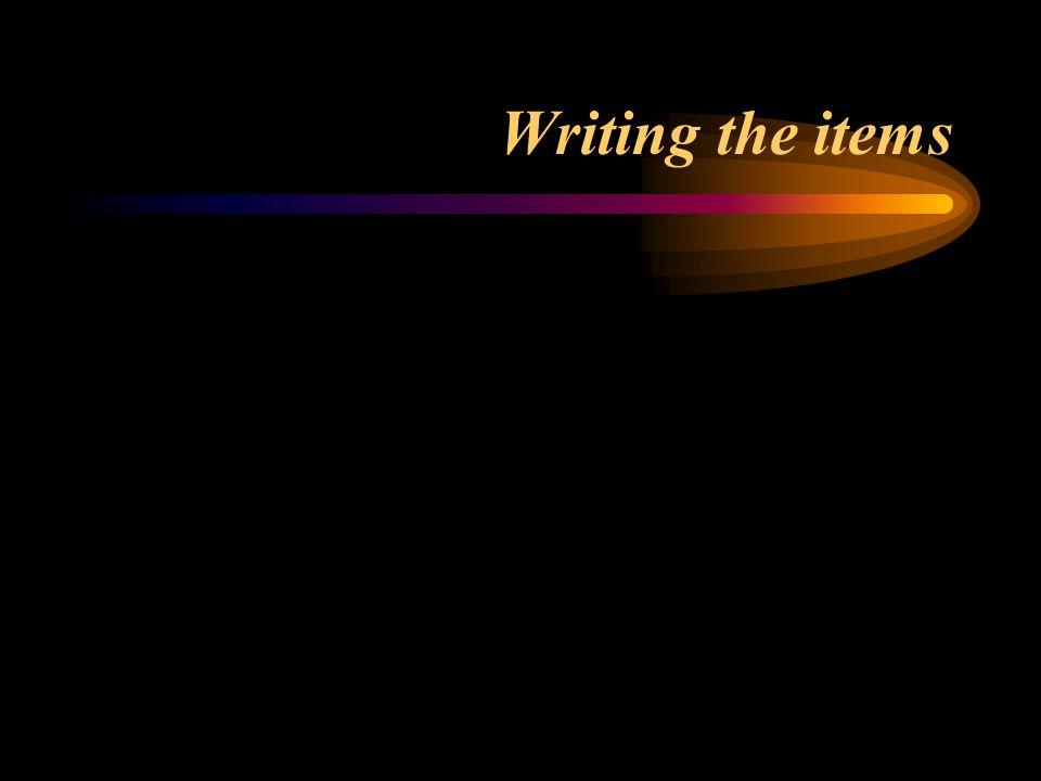 Writing the items