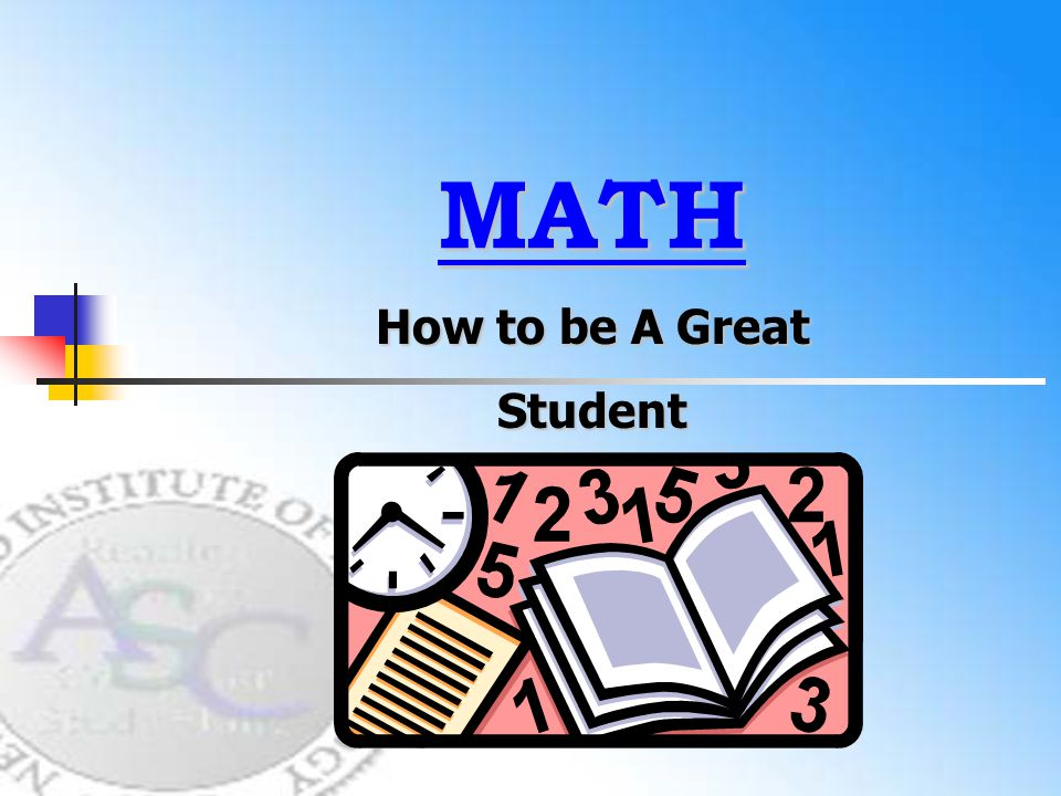 MATH How to be A Great Student