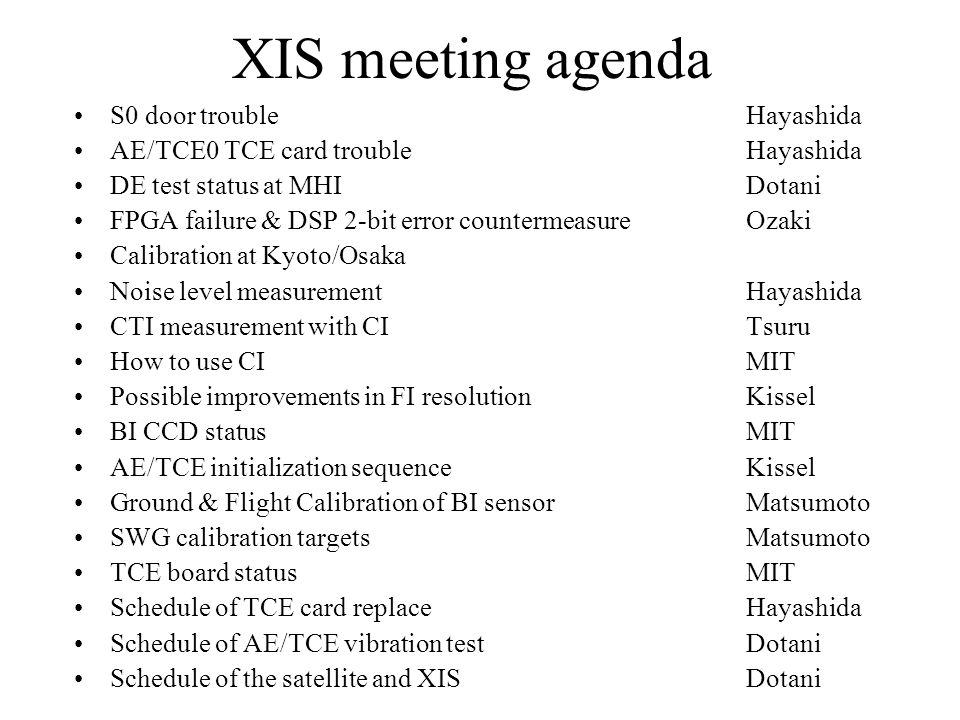 XIS meeting agenda S0 door troubleHayashida AE/TCE0 TCE card troubleHayashida DE test status at MHIDotani FPGA failure & DSP 2-bit error countermeasur
