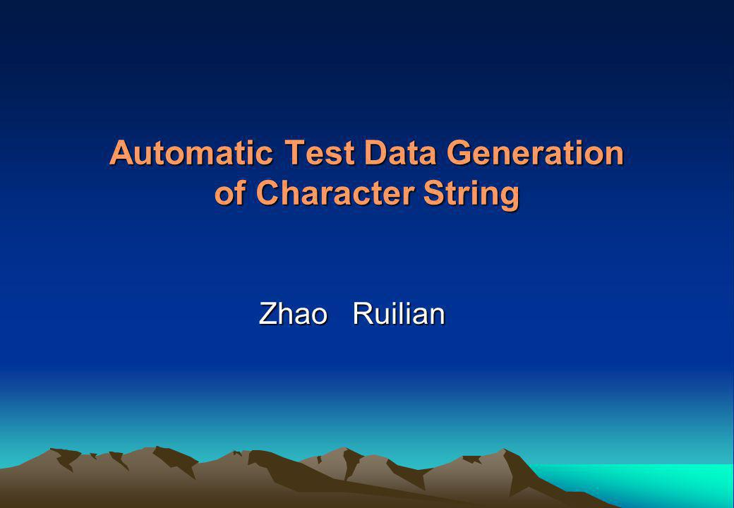 Automatic Test Data Generation of Character String Zhao Ruilian