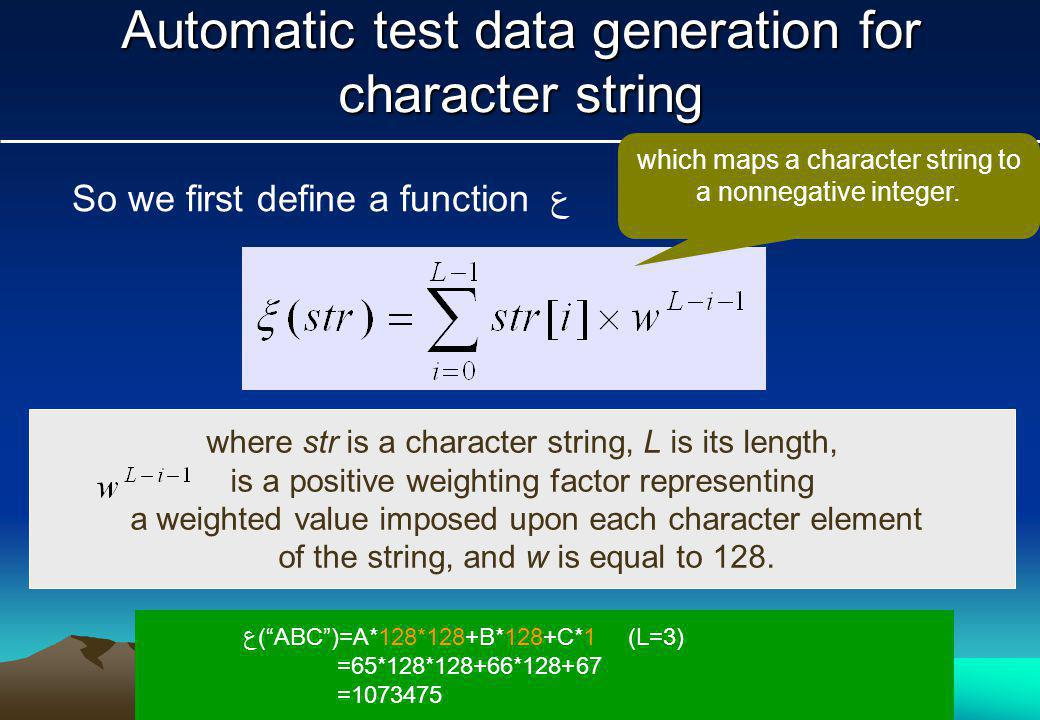 Automatic test data generation for character string So we first define a function ع which maps a character string to a nonnegative integer.
