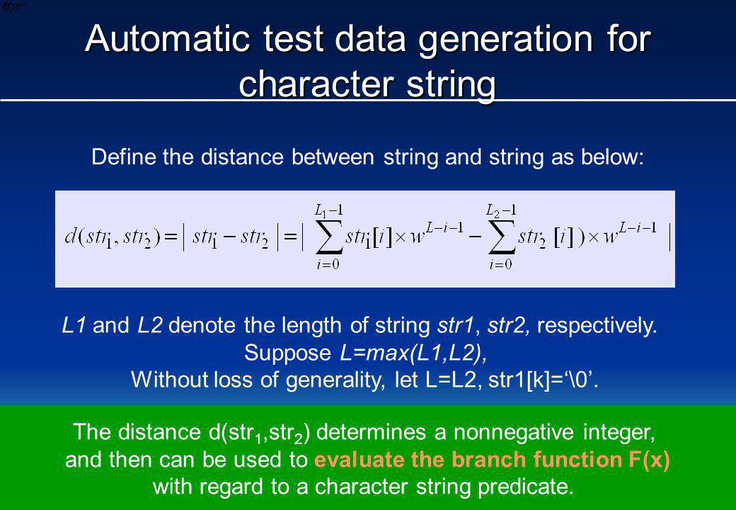 Automatic test data generation for character string Define the distance between string and string as below: L1 and L2 denote the length of string str1, str2, respectively.