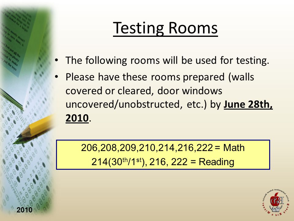 2010 Testing Rooms The following rooms will be used for testing.