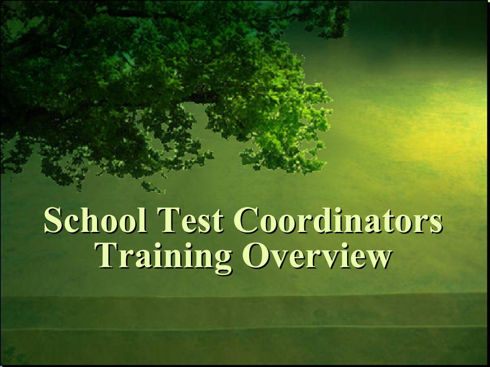 School Test Coordinators Training Overview