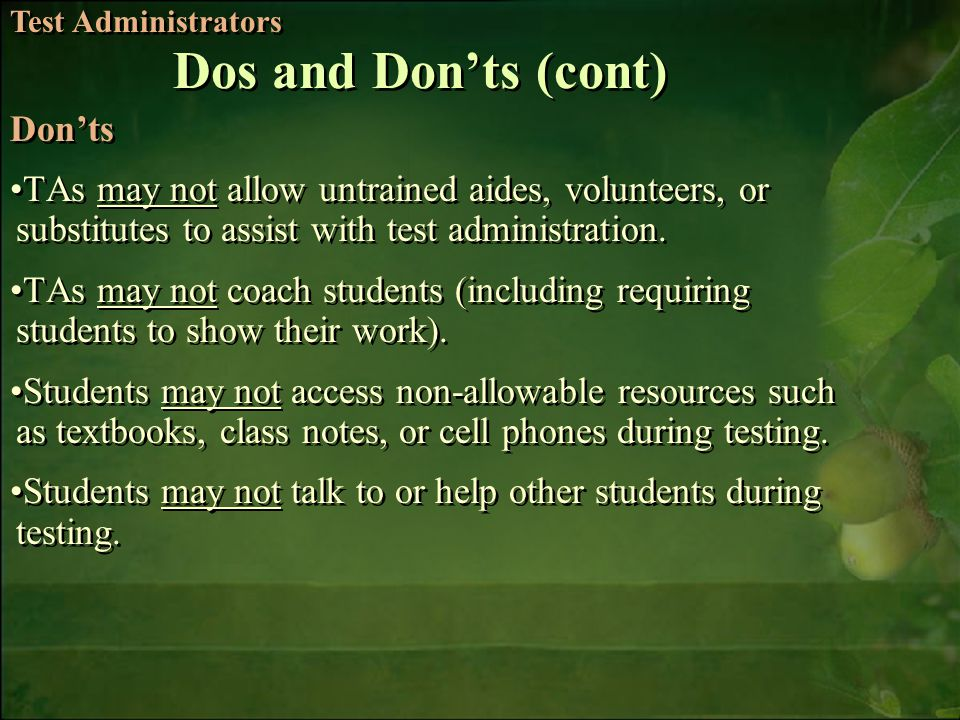6/6/2014Free Template from   10 Donts TAs may not allow untrained aides, volunteers, or substitutes to assist with test administration.