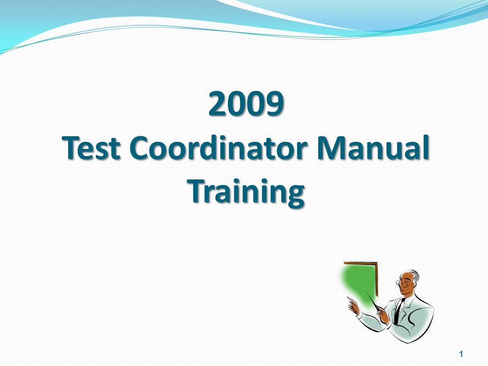 1 2009 Test Coordinator Manual Training