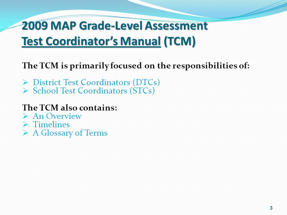 Testing Time Guidelines: Testing times vary per grade level – consult the Testing Schedules within the examiners manual for timing guidelines.