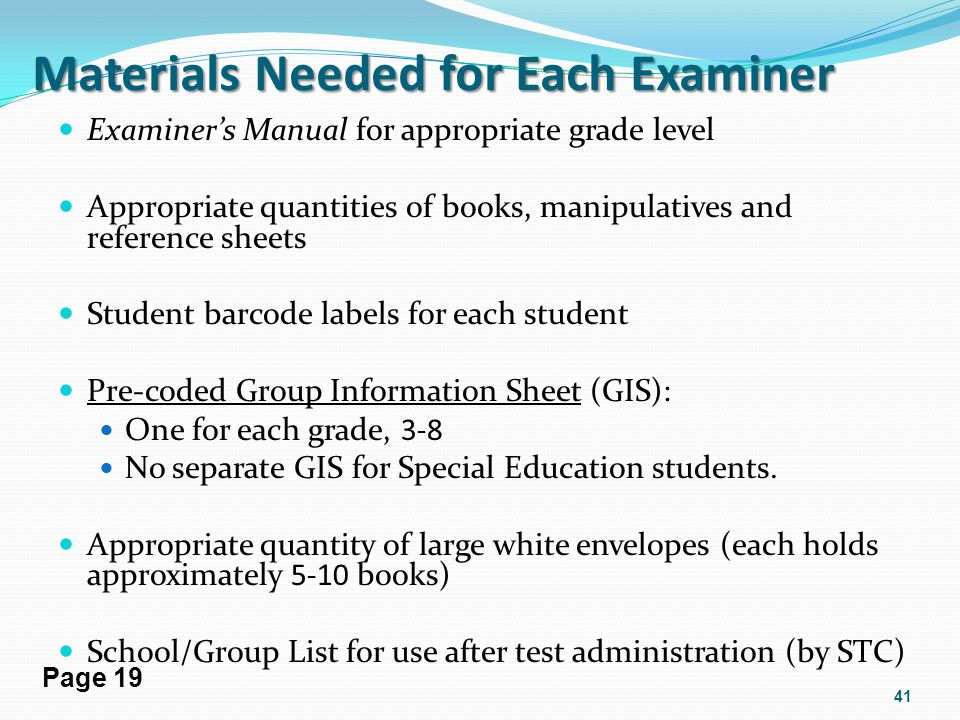 Materials Needed for Each Examiner Examiners Manual for appropriate grade level Appropriate quantities of books, manipulatives and reference sheets St