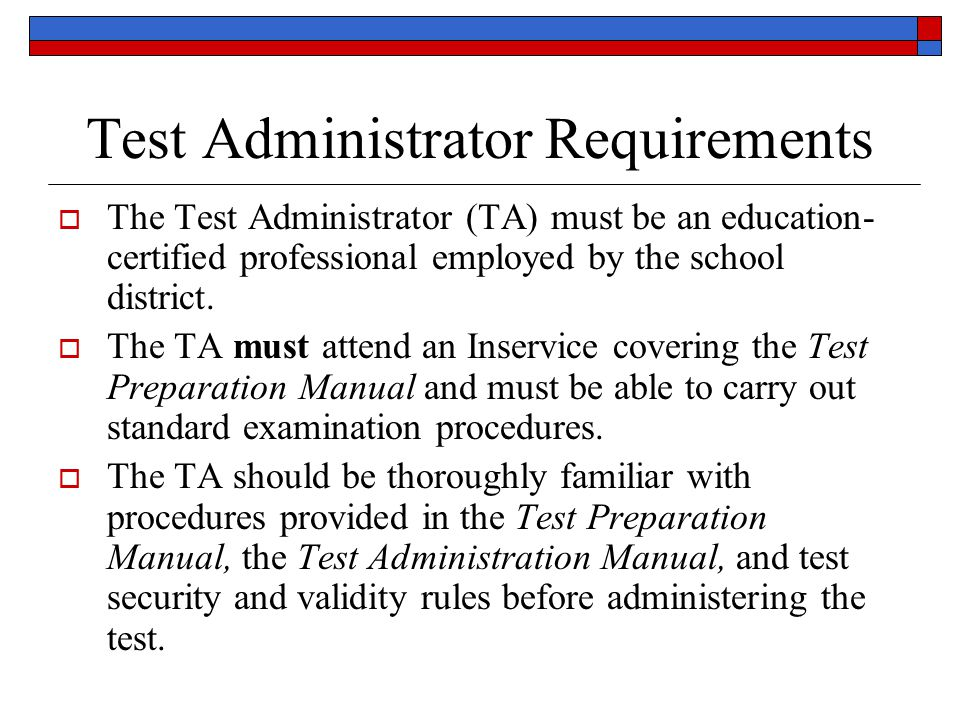 Test Monitor Requirements All Oklahoma State Testing Program (OSTP) test administration sessions shall be monitored by an adult other than the Test Administrator.