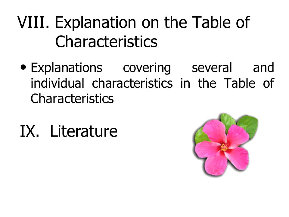 VIII. Explanation on the Table of Characteristics Explanations covering several and individual characteristics in the Table of Characteristics IX. Lit