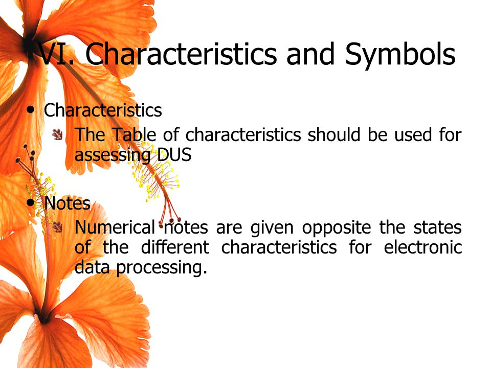 Characteristics The Table of characteristics should be used for assessing DUS Notes Numerical notes are given opposite the states of the different characteristics for electronic data processing.