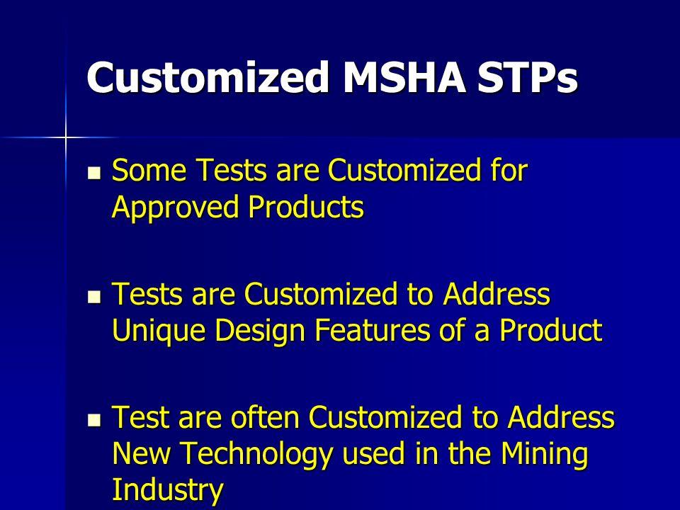 Customized MSHA STPs Some Tests are Customized for Approved Products Some Tests are Customized for Approved Products Tests are Customized to Address U