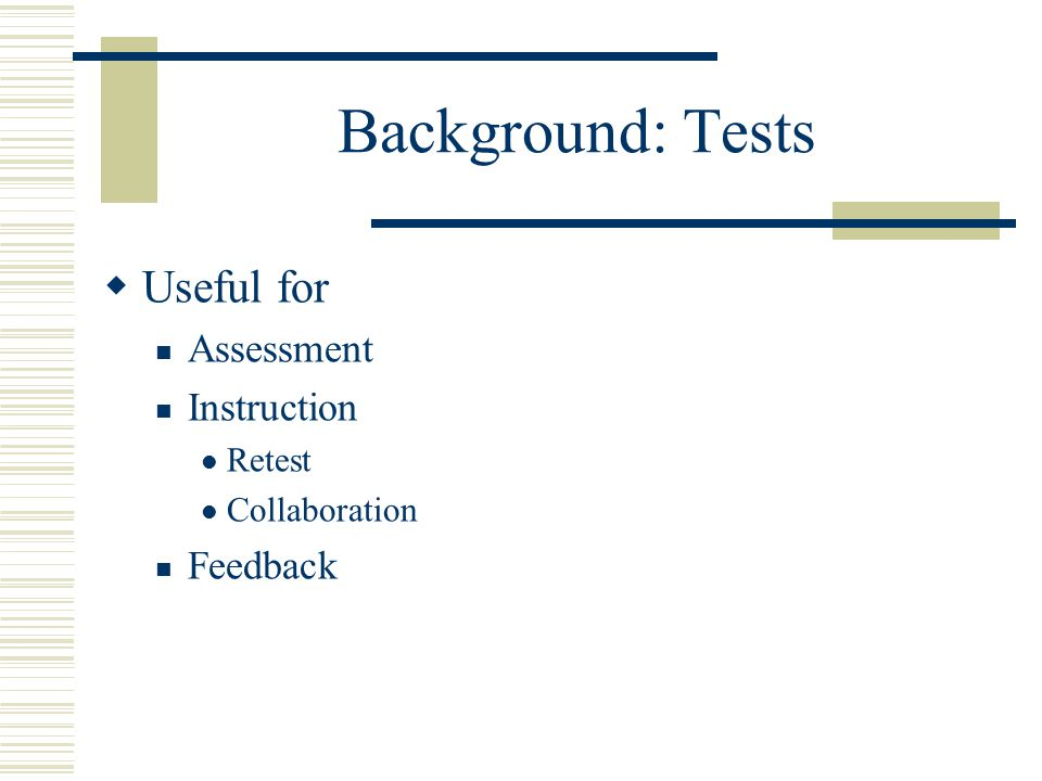 Background: Tests Useful for Assessment Instruction Retest Collaboration Feedback