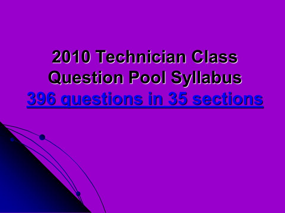 2010 Technician Class Question Pool Syllabus 396 questions in 35 sections