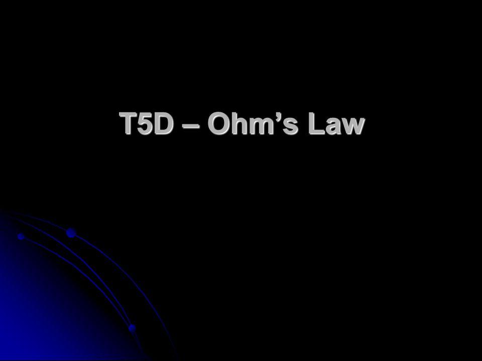 T5D – Ohms Law