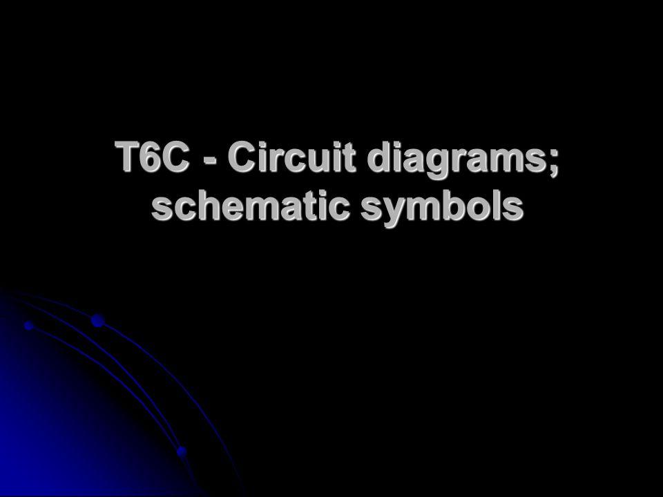 T6C - Circuit diagrams; schematic symbols