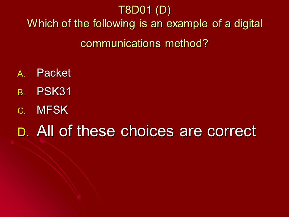 T8D01 (D) Which of the following is an example of a digital communications method.
