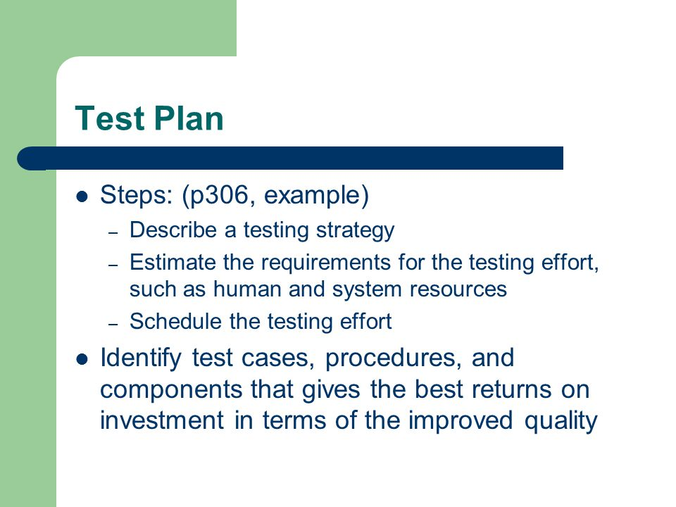 Design Test – Integration Test Design integration test cases – Verify that the components interact with each other properly after they are integrated in each build – Most integration test cases can be derived from use-case realization – design through interaction diagrams – The actual interactions among components are compared with the interactions in the interaction diagrams