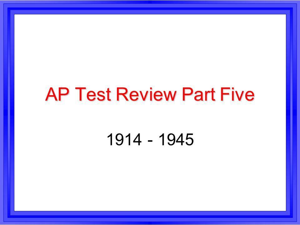 AP Test Review Part Five 1914 - 1945