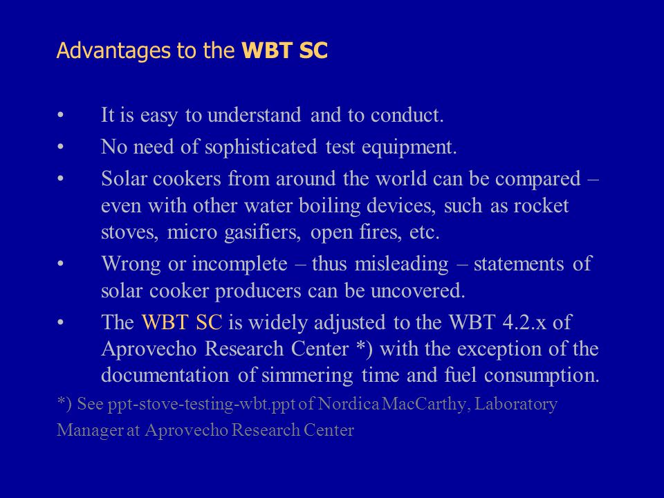 Advantages to the WBT SC It is easy to understand and to conduct.